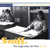 The Legendary Jim Ruiz Group: Sniff