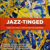 Jazz-Tinged': Joseph Lulloff plays Charles Ruggiero / Joseph Lullof, saxophone; Michael Kroth, bassoon; Deborah Moriarty, Jun Okada, pianos; Musique 21; Jiménez