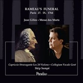 Jean Gilles: Messe des Morts - A Recreation of the Music of Rameau's Funeral / Capriccio Stravagante; Collegium Vocale Gent; Skip Sempé