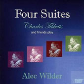 Alec Wilder: Four Suites / Charles Tibbetts, Michael Forbes, Vincent Fuh, Maurita Murphy Marx, William Hoyt, et al