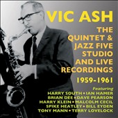 Vic Ash/Victor Ash: The Quintet & Jazz Five Studio and Live Recordings: 1959-1961