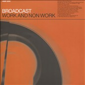 Broadcast: Work and Non Work