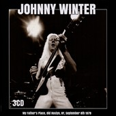 Johnny Winter: My Father's Place, Old Roslyn, NY, September 8th 1978 [Box]