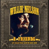 Willie Nelson/Willie Nelson & Friends: Live in Dallas Texas: Kafm-FM Radio Show