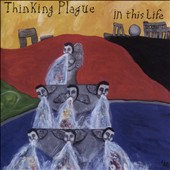 Thinking Plague: In This Life [25th Anniversary Edition]