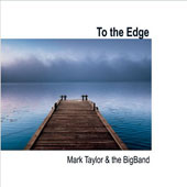 Mark Taylor (Keyboards)/The Big Band: To the Edge
