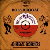 Various Artists: Trojan Presents Boss Reggae: 40 Reggae Scorchers