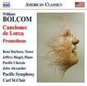 William Bolcom: Canciones de Lorca; Prometheus / René Barbera, tenor; Jeffrey Biegel, piano; Pacific SO & Chorale, Carl St. Clair