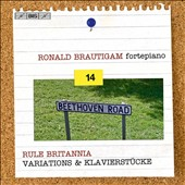 Beethoven: Complete Works for Solo Piano, Vol. 14 - Rule Britannia, Variations & Klavierstucke / Ronald Brautigam, fortepiano