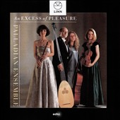 An  Excess of Pleasure - works by Uccellini, Matteis, Locke, Purcell, Geminiani, Simpson, Blow, Marini / Pamela Thorby, recorders; Rachel Podger, violin; Joanna Levine, cello; William Carter, theorbo