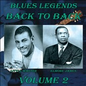 Elmore James/Little Walter: Blues Legends Back to Back, Vol. 2 *