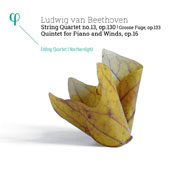 Beethoven: String Quartet No. 13; Grosse Fugue, Op. 133; Quintet for Piano and Winds, Op. 16 / Maude Gratton, piano; Edding Quartet; Northernlight