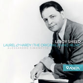 Leroy Shield (1893-1962): Laurel & Hardy, the Original Piano Music / Alessandro Simonetto, piano