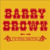 Barry Brown: I'm Still Waiting *