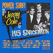 Jerry Cole: Power Surf!: The Best of Jerry Cole & His Spacemen