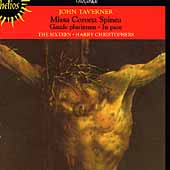 Taverner: Missa Coronea Spinea / Christophers, The Sixteen