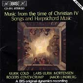 Music from the Time of Christian IV - Songs and Hpsch Music