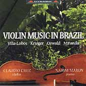 Violin Music in Brazil - Villa-Lobos, et al / Cruz, Marun