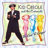 Kid Creole & the Coconuts: Too Cool to Conga!