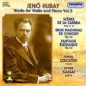 Hubay: Works for Violin and Piano Vol 5 / Szecsódi, Kassai