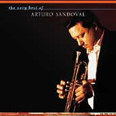 Arturo Sandoval: The Very Best of Arturo Sandoval