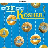 Various Artists: Now That Sounds Kosher!