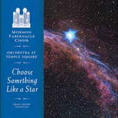 Choose Something Like a Star /Mormon Tabernacle Choir, et al