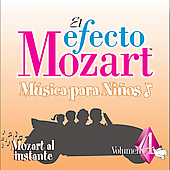 El efecto Mozart: M&uacute;sica para ni&ntilde;os Vol 4