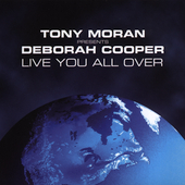 Deborah Cooper/Tony Moran: Live You All Over [Single]