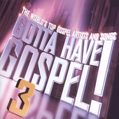 Various Artists: Gotta Have Gospel, Vol. 3