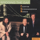 Fourton/Geissendoerfer/Norkin Jazz Trio: Bridging the Gap