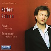 Ravel: Miroirs;  Schumann: Kreisleriana / Herbert Schuch