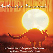 David Hudson (Didgeridoo): Australian Savannah: A Compilation of Didgeridoo Masterworks