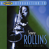 Sonny Rollins: A Proper Introduction to Sonny Rollins: Young Rollins