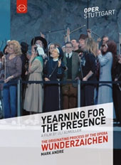 Yearning for the Presence, a film by Uli Aumuller - The originating process of the opera 'Wunderzaichen' (Miraculous Sings) by Mark Andre / Staatsoper Stuttgart [Blu-ray]