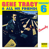 Gene Tracy: Truck Stop, Vol. 6, Gene Tracy & All His Friends