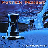 Patrick Rondat: An Ephemeral World *