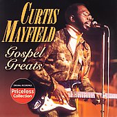 Curtis Mayfield: Gospel Greats (Collectables)