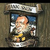 Hank Snow: Snow on Christmas