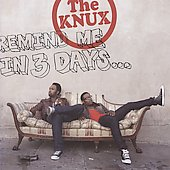 The Knux: Remind Me in 3 Days [Clean]