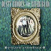 Dusty Rhodes and the River Band: Palace and Stage