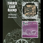 Third Ear Band: Alchemy/Elements *