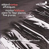 Var&egrave;se: Am&eacute;riques; Feldman: Piece for Four Pianos; Five Pianos