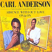 Carl Anderson (R&B): Absence Without Love/On & On *