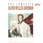 Blind Willie Johnson: The Complete Blind Willie Johnson