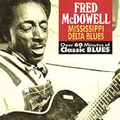 Mississippi Fred McDowell: You Gotta Move