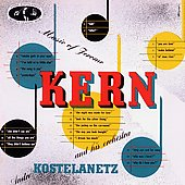 Andr&#233; Kostelanetz: Music of Jerome Kern