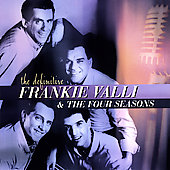 Frankie Valli/Frankie Valli & the Four Seasons: Definitive Frankie Valli & The Four Seasons