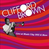Clifford Brown (Jazz): Live at Music City 1955