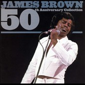 James Brown: The  50th Anniversary Collection